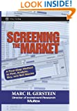 Screening the Market: A Four-Step Method to Find, Analyze, Buy and Sell Stocks
