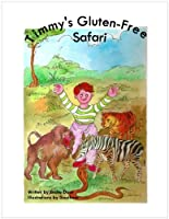 Timmy's Gluten-Free Safari (a book just for kids!) by Flatworld Solutions
