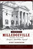 Remembering Milledgeville:: Historic Tales from Georgia's Antebellum Capital