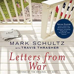 Letters from War: A Novel | [Mark Schultz, Travis Thrasher]