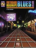 Fretboard Roadmaps Blues Guitar: The Essential Guitar Patterns That All the Pros Know and Use
