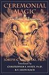 Ceremonial Magic & The Power of Evoca...
