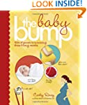 The Baby Bump: 100s of Secrets to Sur...