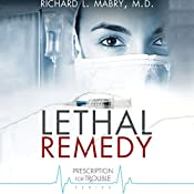 Lethal Remedy | Richard L. Mabry