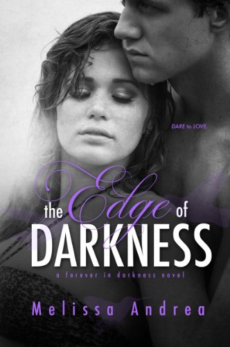 The Edge Of Darkness (Darkness Duet) by Melissa Andrea
