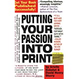 Putting Your Passion Into Print: Get Your Book Published Successfully!by Arielle Eckstut