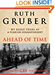 Ahead of Time: My Early Years as a Fo...