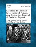 img - for Estudios de Derecho Internacional Privado Con Aplicacion Especial Al Derecho Espanol (Spanish Edition) book / textbook / text book