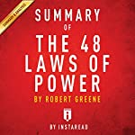 Summary of The 48 Laws of Power: by Robert Greene | Includes Analysis |  Instaread