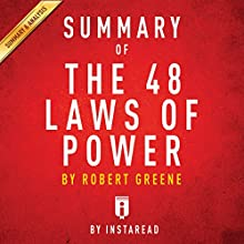 Summary of The 48 Laws of Power: by Robert Greene | Includes Analysis Audiobook by  Instaread Narrated by Michael Gilboe