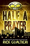 Half A Prayer (The Tome of Bill Book 6)