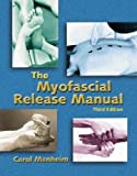 img - for The Myofascial Release Manual by Carol J. Manheim (2000-11-30) book / textbook / text book