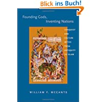 Founding Gods, Inventing Nations: Conquest and Culture Myths from Antiquity to Islam