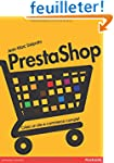 PrestaShop: Cr�ez un site e-commerce...