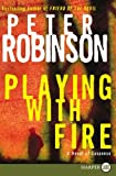 Playing with Fire: A Novel of Suspense (Alan Banks Series) (006147052X) by Robinson, Peter