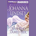 The Devil Who Tamed Her (       UNABRIDGED) by Johanna Lindsey Narrated by Laural Merlington