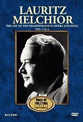 Lauritz Melchior: Vols. 1 & 2: The Art of the Heldentenor in Opera and Song