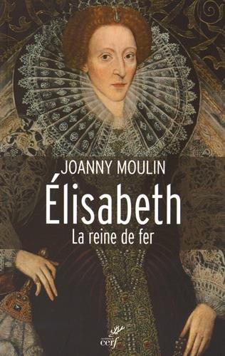 Elisabeth : La reine de fer