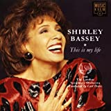 This Is My Life Shirley Bassey