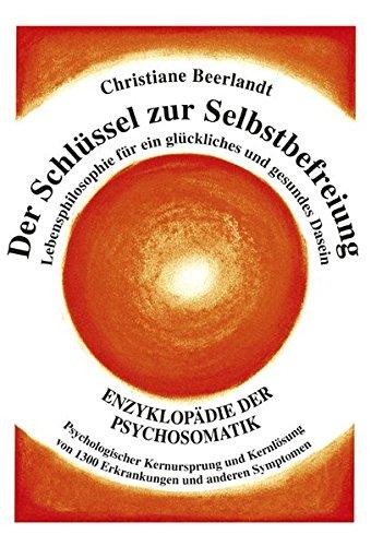 schluessel-zur-selbstbefreiung-enzyklopadie-der-psychosomatik-psychologischer-kernursprung-und-kernl