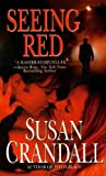 Seeing Red (Romantic Suspense/Grand Central Pub)