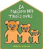 [La ]maison des trois ours