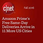 Amazon Prime's Free Same-Day Deliveries Arrive in 11 More US Cities   Ben Fox Rubin