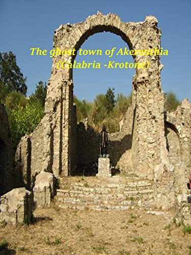 The ghost town of Acherenthia (Calabria)