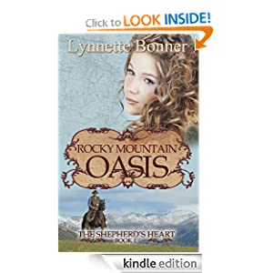 Free Kindle Book: Rocky Mountain Oasis (The Shepherd's Heart), by Lynnette Bonner. Publication Date: July 20, 2012