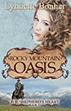 Rocky Mountain Oasis (The Shepherds Heart - Christian Historical Romance Book 1)