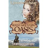 Rocky Mountain Oasis (The Shepherd&#39;s Heart)