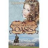 Rocky Mountain Oasis (The Shepherd's Heart - Christian Historical Romance Book 1) ~ Lynnette Bonner