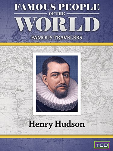 Famous People of the World - Famous Travelers - Henry Hudson