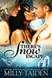 There's Snow Escape: BBW Paranormal Shape Shifter Romance (P...