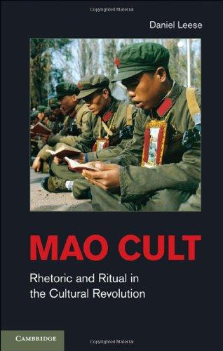 Mao Cult: Rhetoric and Ritual in China's Cultural Revolution