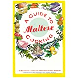A Guide to Maltese Cooking: 130 Recipes Collected and Tried Outby Francis Darmanin
