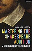 Mastering The Shakespeare Audition: A Quick Guide To Performance Success (performance Books)
