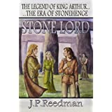 Stone Lord: The Legend of King Arthur (The Era Of Stonehenge)by J.P. Reedman