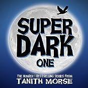 Super Dark 1: Super Dark Trilogy | Tanith Morse