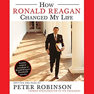 How Ronald Reagan Changed My Life Audiobook