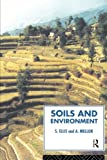 Soils and Environment (Routledge Physical Environment Series) (0415068886) by Ellis, Steve