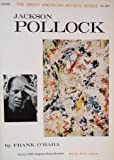 Jackson Pollock by Frank OHara. The Great American Artists Series.