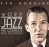 echange, troc Ken Nordine - Word Jazz: the Complete 1950s Recordings