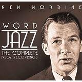 Word Jazz: The Complete 1950s Recordingsby Ken Nordine