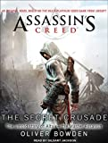 Assassin's Creed: The Secret Crusade (Assassin's Creed (Numbered)) Oliver Bowden