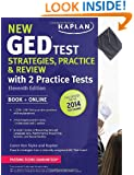 "New GED® Test Strategies, Practice, and Review with 2 Practice Tests: Book + Online â"" Fully Updated for the 2014 GED (Kaplan Test Prep)"
