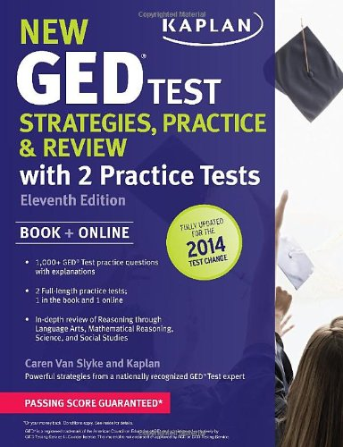 New Ged® Test Strategies, Practice, And Review With 2 Practice Tests: Book + Online - Fully Updated For The 2014 Ged (Kaplan Test Prep)