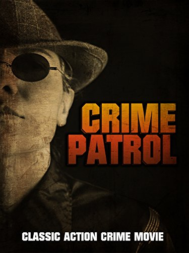 Crime Patrol: Classic Action Crime Movie