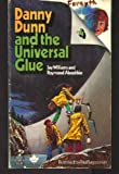 Danny Dunn and the Universal Glue