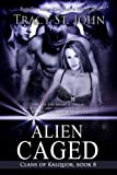 img - for Alien Caged (Clans of Kalquor) book / textbook / text book